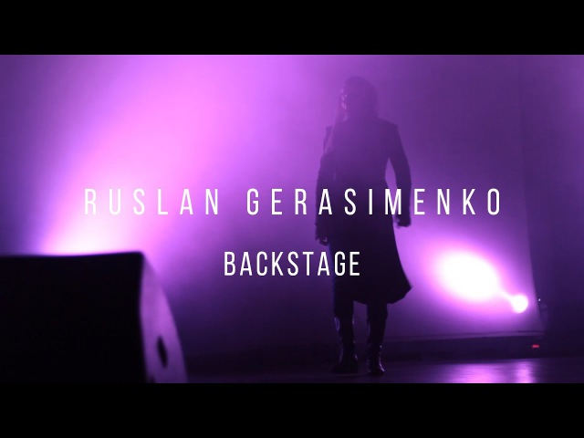 Ruslan Gerasimenko - Backstage