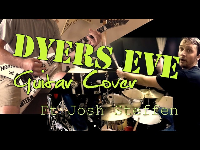 Metallica - Dyers Eve Guitar Cover Ft. Josh Steffen