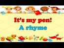Английский для детей. Стишок про школьные принадлежности. English for kids.It's my pen A rhyme