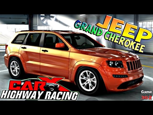 CarX Highway Racing   Купил Jeep Grand Cherokee SRT8   Неповоротливое...