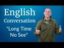 English Conversation: Long Time No See
