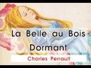 La Belle au Bois Dormant de Charles Perrault (Livre audio avec texte)
