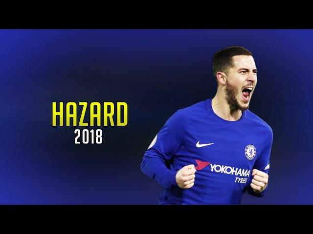 Eden Hazard 2018 ● Magic Dribbling Skills Goals