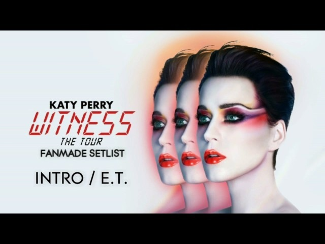 Katy Perry - Intro / E.T. (Witness: The Fanmade Tour Studio Version)