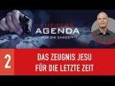 02. Das Zeugnis Jesu für die letzte Zeit - Luzifers Agenda für die Endzeit