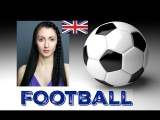 FOOTBALL - BRITISH ENGLISH LESSON Vocabulary, Pronunciation &amp Phrases