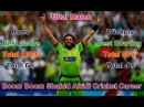 Complete Detail About Boom Boom Shahid Afridi Cricket Career of ODI T20 and Test Matches