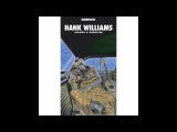 Hank Williams - I'll Never Get Out of This World Alive