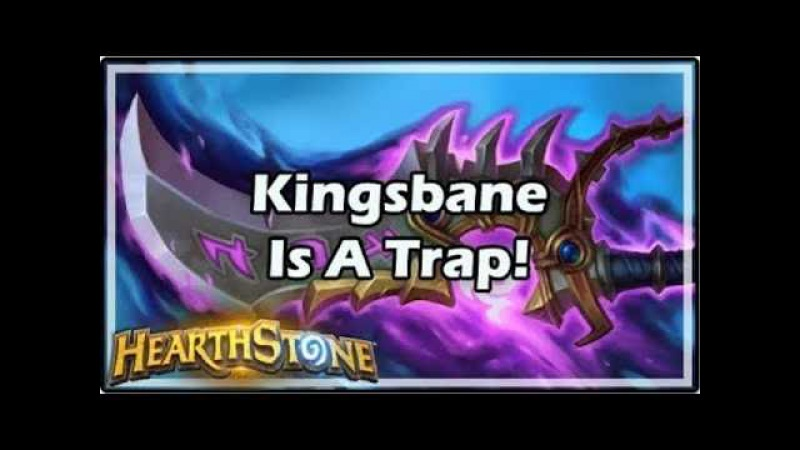 [Hearthstone] Kingsbane Is A Trap!