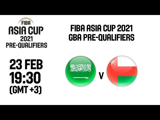 LIVE 🔴 Kingdom of Saudi Arabia KSA v Oman OMA FIBA Asia Cup 2021 GBA Pre Qualifiers