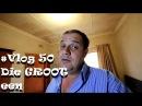 Vlog 50 Die GROOT een - The Daily Vlogger in Afrikaans