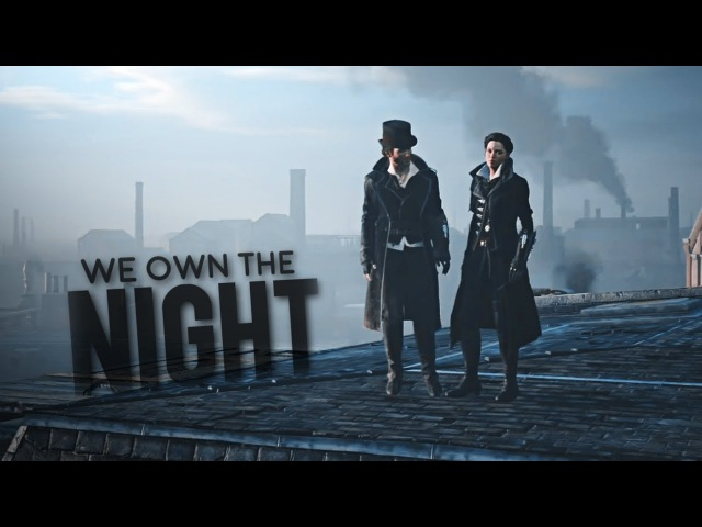 We own the night. | assassin's creed: syndicate