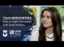 Yulia Marushevska How to Fight Corruption with Small Actions