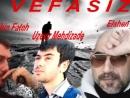 Aqsin Fateh Elsen Xezer Uzeyir Mehdizade Vefasiz 2014 Yeni