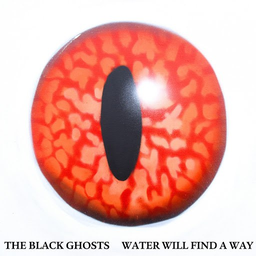 The Black Ghosts альбом Water Will Find a Way