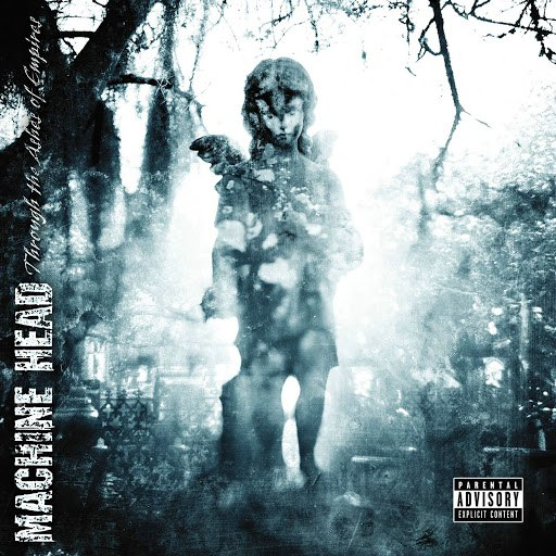MACHINE HEAD альбом Through The Ashes Of Empires