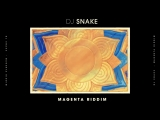 DJ Snake - Magenta Riddim (Official Audio)