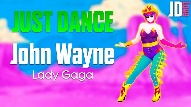 Just Dance - Lady Gaga - John Wayne