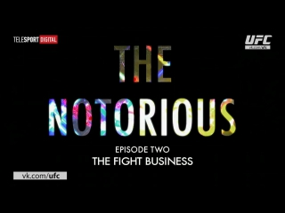 The Notorious Part 2 The Fight Business