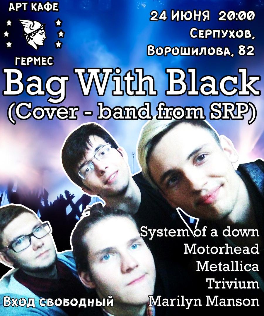 """Афиша Серпухов """"Bag With Black"""" в Гермесе 24.06"""