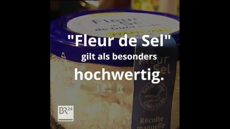 BR24 - Das edle Meersalz Fleur de Sel enthält...