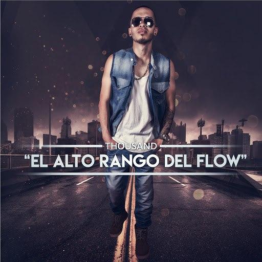 Thousand альбом El Alto Rango Del Flow