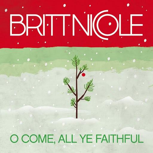 Britt Nicole альбом O Come, All Ye Faithful