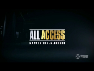 Mayweather vs. McGregor - ALL ACCESS  Episode 1