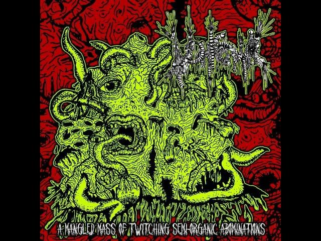 Vomitoma - A Mangled Mass Of Twitching Semi-Organic Abominations - 2017