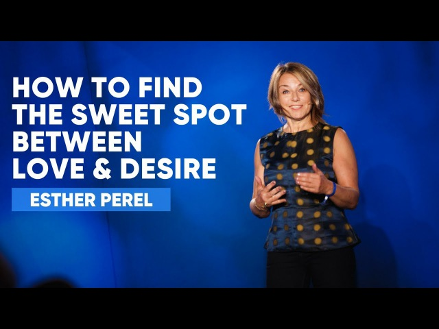 How To Find The Sweet Spot Between Love Desire | Esther Perel