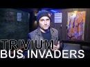 Trivium - BUS INVADERS Ep. 1241