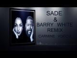 SADE &amp BARRY WHITE REMIX CARMINE VOCCIA