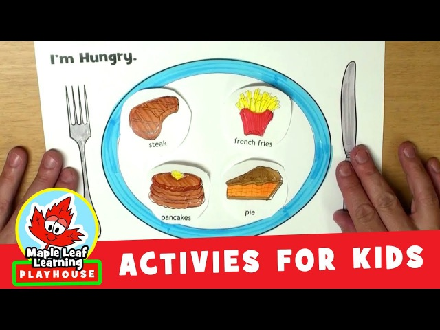 I'm Hungry Food Activity for Kids | Maple Leaf Learning Playhouse