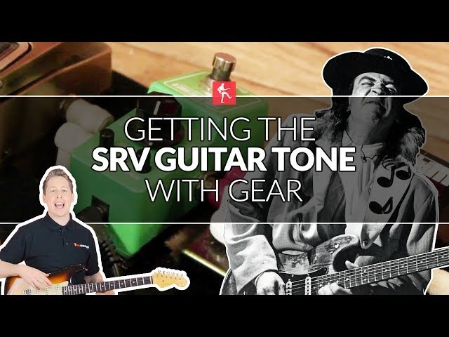 Getting The Stevie Ray Vaughan Guitar Tone - What Gear Do You Need?