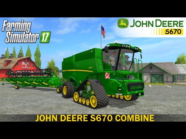 Farming Simulator 17 JOHN DEERE S670 COMBINE