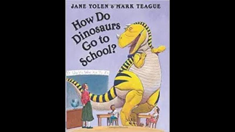 How Do Dinosaurs Go to School by Jane Yolen, read aloud - ReadingLibraryBooks