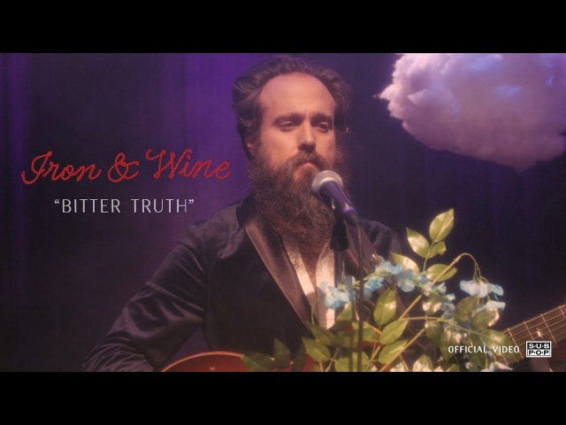 Iron Wine - Bitter Truth [OFFICIAL VIDEO]