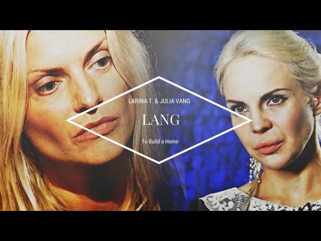 Lang | Ларина Татьяна Джулия Ванг
