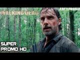 The Walking Dead 8x06 Super Trailer Season 8 Episode 6 PromoPreview HD