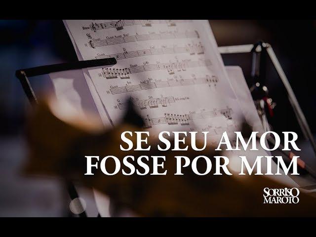 Se Seu Amor Fosse Por Mim - Sorriso Maroto (Lyric Vídeo)