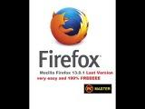 Mozilla Firefox 13 0 1  Last Version Very Easy AND 100  Freeeee