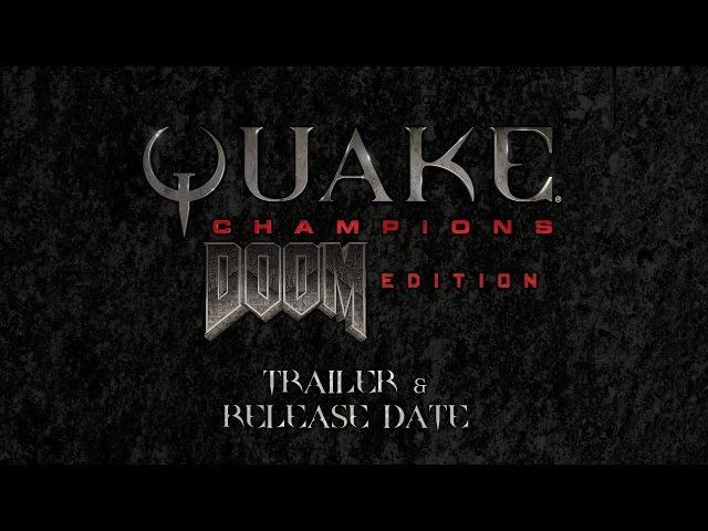 QC:DE Trailer Release Date (Quake Champions: Doom Edition)