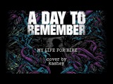 A day to remember My life for hire cover