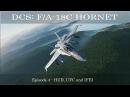 DCS: F/A-18C Hornet - Episode 4 - HUD, UFC and IFEI