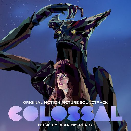 Bear McCreary альбом Colossal (Original Motion Picture Soundtrack)