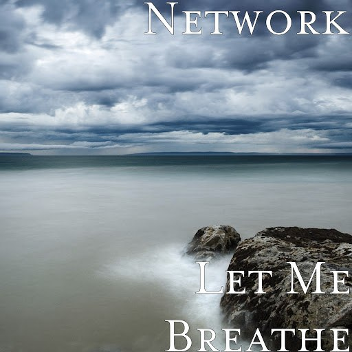 Network альбом Let Me Breathe