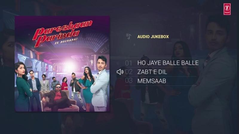 Pareshaan Parinda 2018 Full Album Audio Jukebox