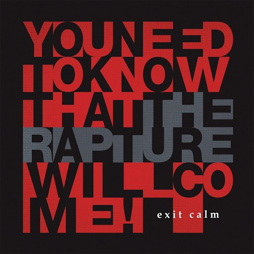 Exit Calm альбом The Rapture