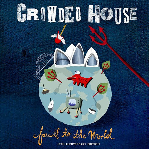 Crowded House альбом Farewell to the World (Live at Sydney Opera House) (2006 Remaster)