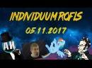 INDIVIDUUM ROFLS FROM 05.11.2017 VK STREAM